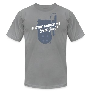 Bustin Makes Me Feel Good - Men's T-Shirt by American Apparel