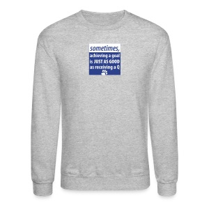 Achieving A Goal - Crewneck Sweatshirt