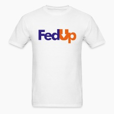 Im Fed Up T-Shirts