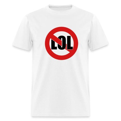 Say No To LOL - Men's T-Shirt