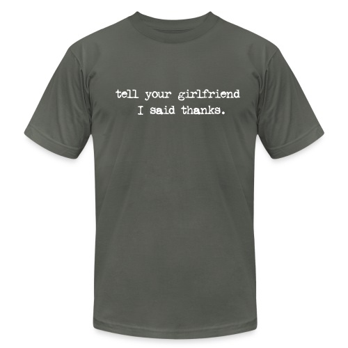 Girlfriend thanks! - Men's Fine Jersey T-Shirt