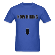T-Shirts ~ Men's T-Shirt ~ Now Hiring