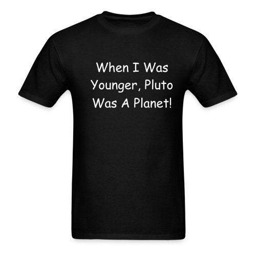 When I Was Younger, Pluto Was A Planet - Men's T-Shirt