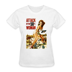 Attack of the 50ft. Woman - Women's T-Shirt