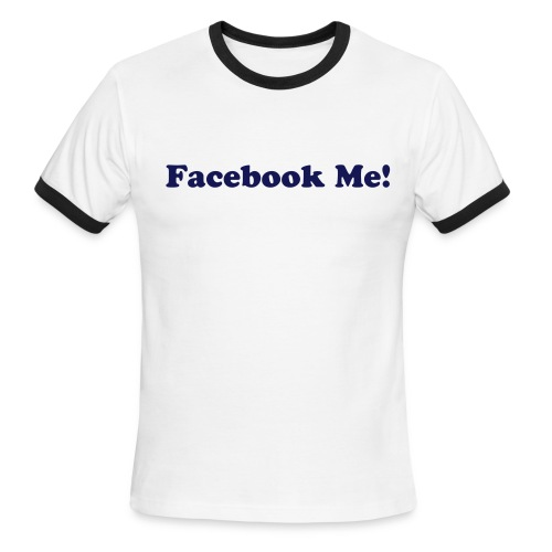 Facebook Me! - Men's Ringer T-Shirt