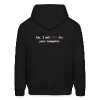 No, I will not fix your computer - Men's Hoodie