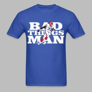 Bad Things Man - Bruce Smith - Men's T-Shirt