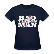 Women's T-Shirts ~ Women's T-Shirt ~ Bad Things Man - Bruce Smith