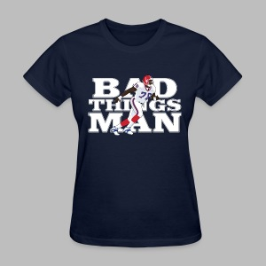 Bad Things Man - Bruce Smith - Women's T-Shirt