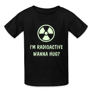 Kids' Shirts ~ Kids' T-Shirt ~ Funny I am Radioactive Label-Glow-In-The-Dark