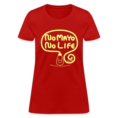 No Mayo No Life - Women's T-Shirt
