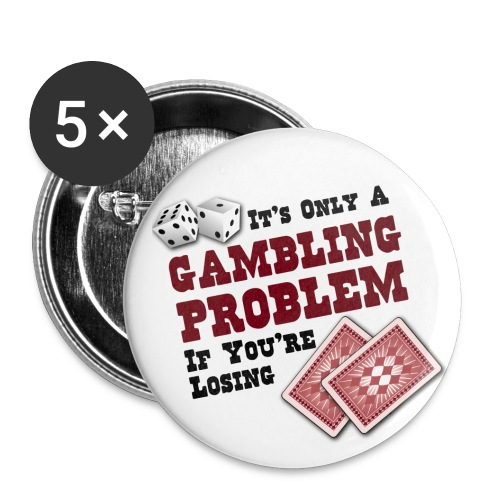 Gambling Problem Buttons - Large Buttons