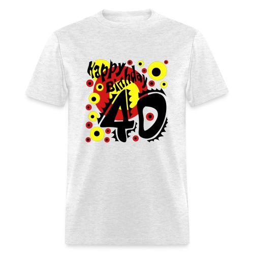 Happy Birthday 40 - Men's T-Shirt