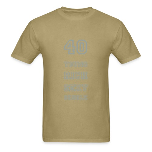 40, young, rich, sexy, single - Men's T-Shirt