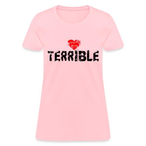 Heart Terrible women's standard weight T - Women's T-Shirt