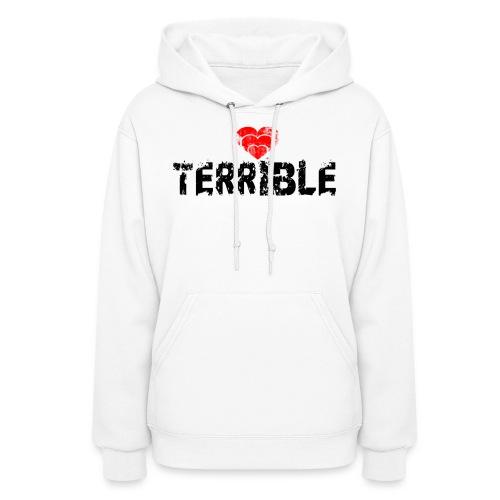 Heart Terrible Women's Hooded Sweatshirt - Women's Hoodie