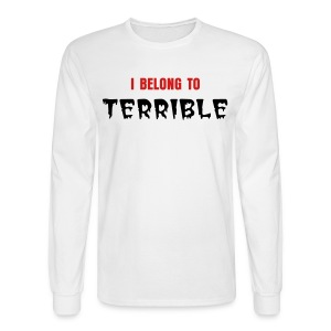 I Belong to Terrible Men's Long-Sleeve T (Black Print) - Men's Long Sleeve T-Shirt