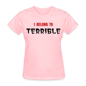 I Belong to Terrible Women's Standard Weight T (Black Print) - Women's T-Shirt