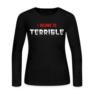 I Belong to Terrible Women's Long-sleeve Jersey T (White Print) - Women's Long Sleeve Jersey T-Shirt