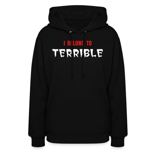 I Belong to Terrible Women's Hoodie (White Print) - Women's Hoodie