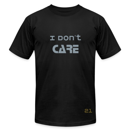 I Don't Care - Men's Fine Jersey T-Shirt