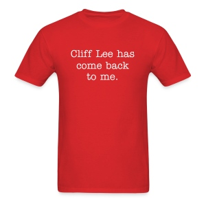 Cliff Lee has come back to me Tee - Men's T-Shirt
