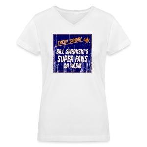 Bill Swerkski's Superfans on WCBM Women's V-Neck T-Shirt - Women's V-Neck T-Shirt
