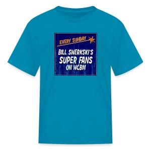 Bill Swerkski's Superfans on WCBM Children's T-Shirt - Kids' T-Shirt