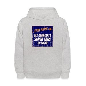 Bill Swerkski's Superfans on WCBM Kid's Hooded Sweatshirt - Kids' Hoodie