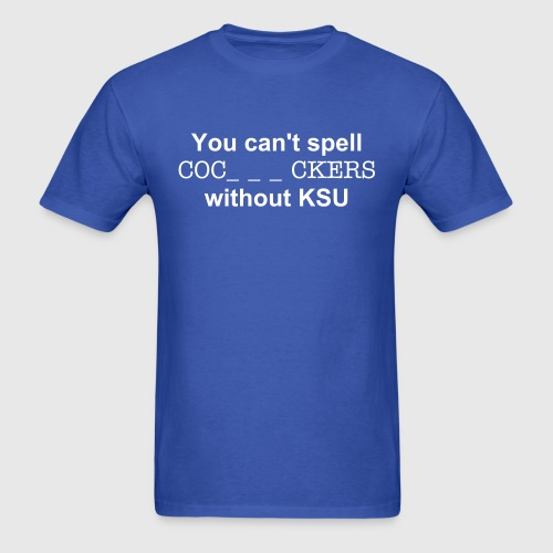 You cant spell ... without KSU - Men's T-Shirt