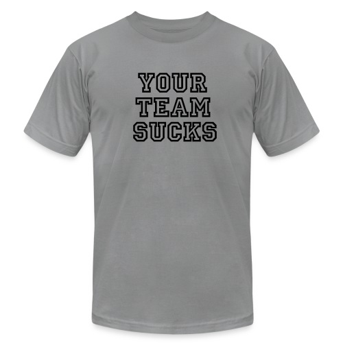 Your Team Sucks (Grey) - Men's Fine Jersey T-Shirt