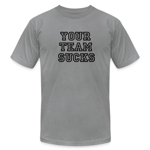 Your Team Sucks (Grey) - Men's  Jersey T-Shirt