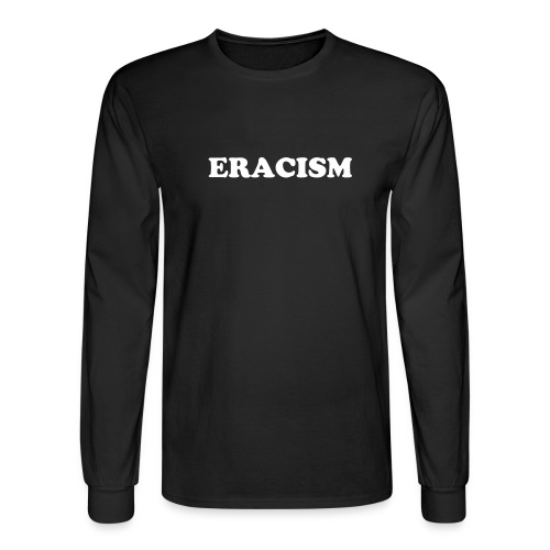 ERACISM - Men's Long Sleeve T-Shirt