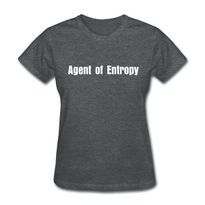 Agent of Entropy - Women's T-Shirt