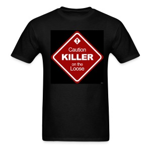 Caution Killer on the Loose - Men's T-Shirt