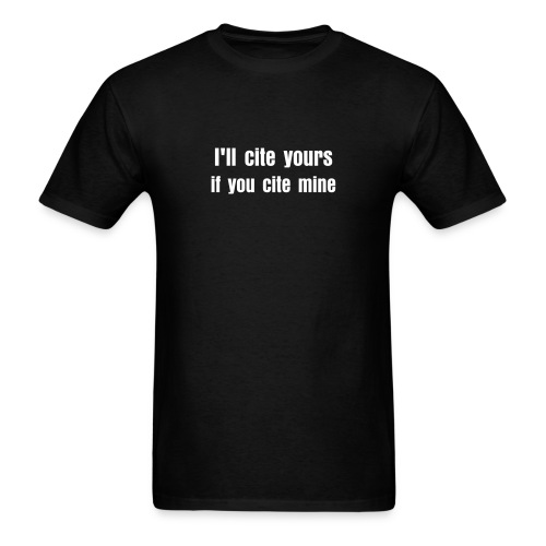 I'll cite yours if you cite mine - Men's T-Shirt
