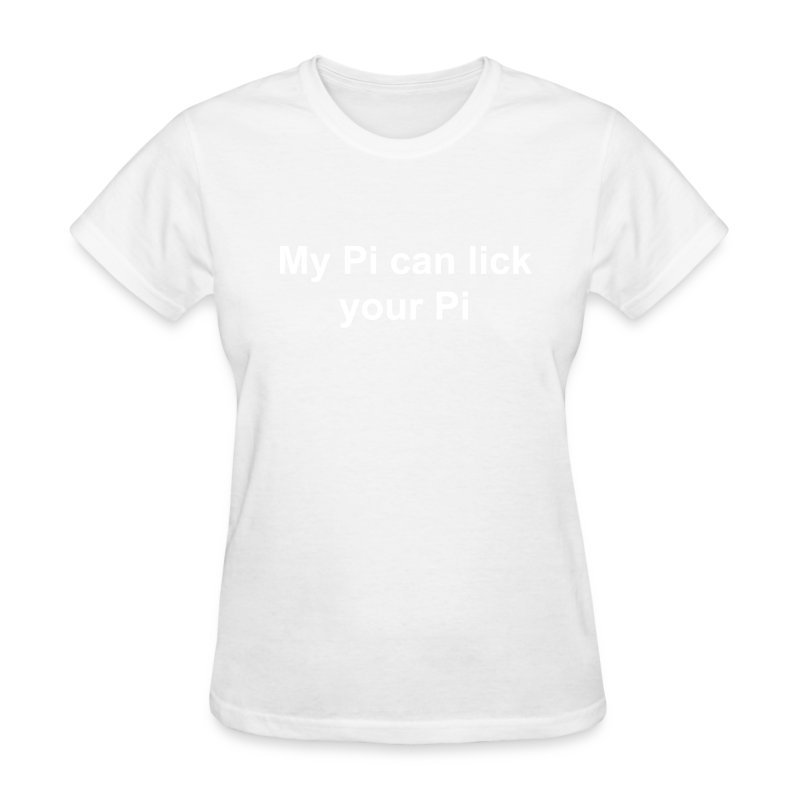 My Pi can lick your Pi - Women's T-Shirt