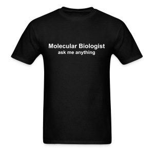Molecular Biologist ask me anything - Men's T-Shirt