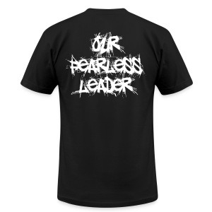 Our Fearless Leader Men's (BACK) White Scratch Lettering Tee - Men's T-Shirt by American Apparel