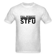 T-Shirts ~ Men's T-Shirt ~ PULL REQUEST or STFU (grey)