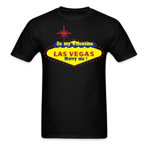 Be my Valentine & Marry Me in Las Vegas - Men's T-Shirt