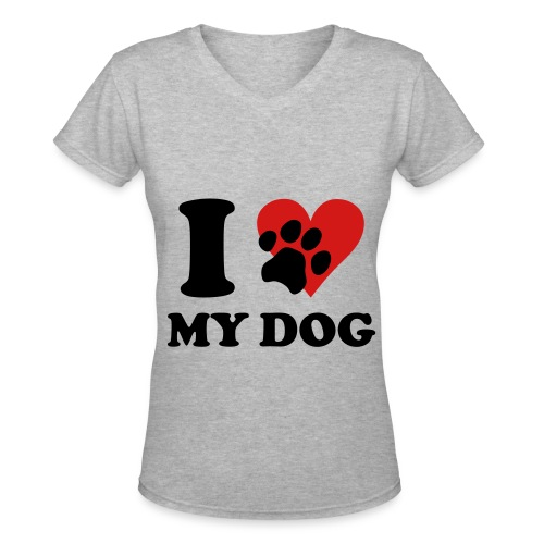 I Love My Dog - Women's V-Neck T-Shirt