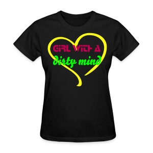 Funky Girl with a Dirty Mind T-shirt - Women's T-Shirt