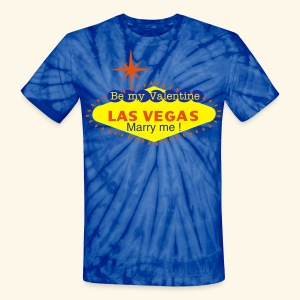 Be my Valentine & Marry Me in Las Vegas - Unisex Tie Dye T-Shirt