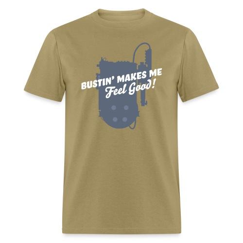 Bustin' Feels Good - Men's T-Shirt