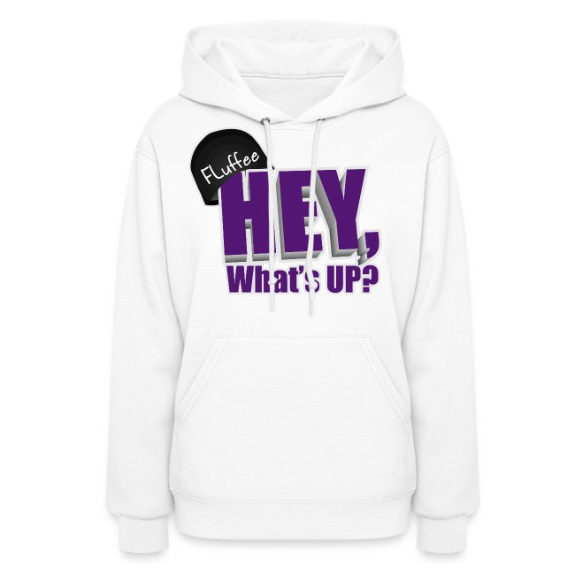 Womens Hoodie Hey, What's up?