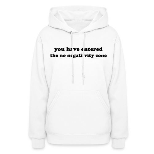 No Negativity Zone Women's Hooded Sweatshirt - White/Black - Women's Hoodie