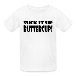 Suck It Up Buttercup Children's Standard T-Shirt - Kids' T-Shirt