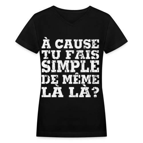 Chandail À cause femmes col en v - Women's V-Neck T-Shirt