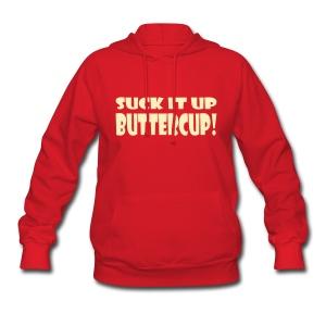 Suck It Up Buttercup Women's Hoodie - Women's Hoodie